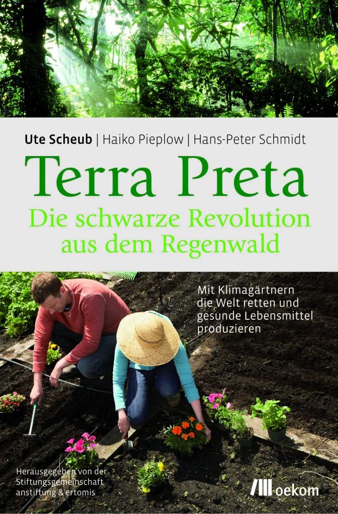 Terra Preta -  mit Klimagärtnern die Welt retten